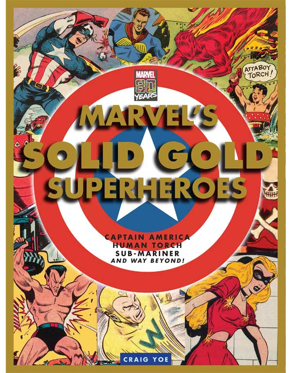 Cover of MARVEL's SOLID GOLD SUPERHEROES: Captain America, Human Torch, Sub-Mariner, and way beyond!