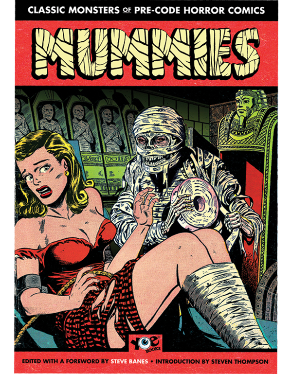 Cover of Classic Monsters of Pre-Code Horror Comics: MUMMIES! by Steve Banes