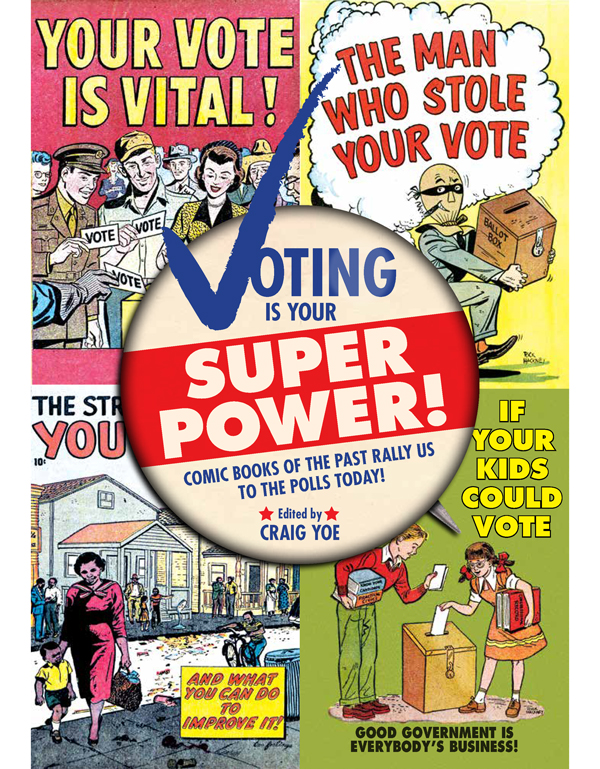 Cover of VOTING IS YOUR SUPER POWER! Comic Books of The Past Rally us To The Polls Today